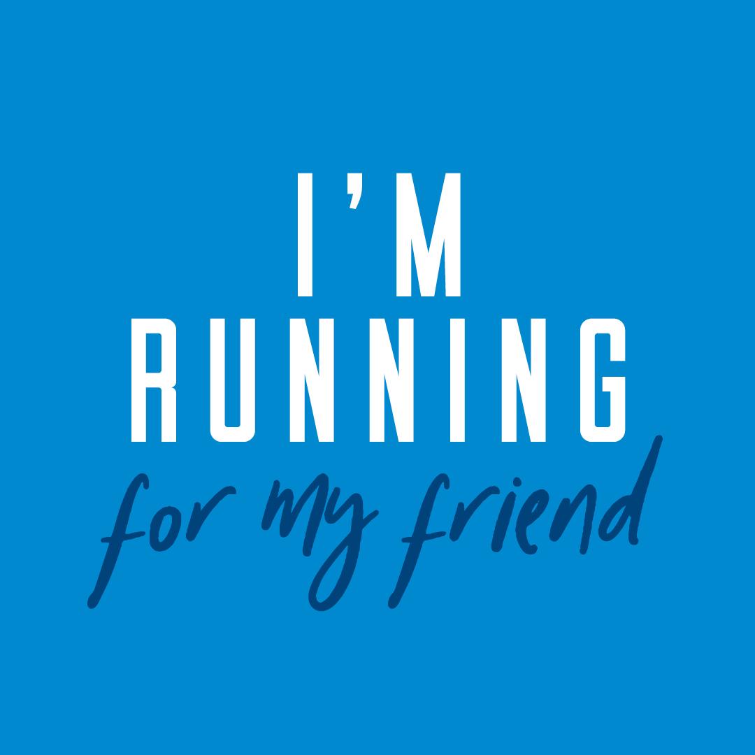 Social Post - I'm running for my Friend