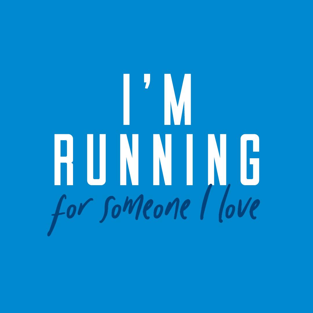 Social Post - I'm running for someone I love