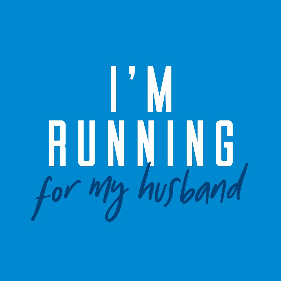 Social Post - I'm running for my Husband